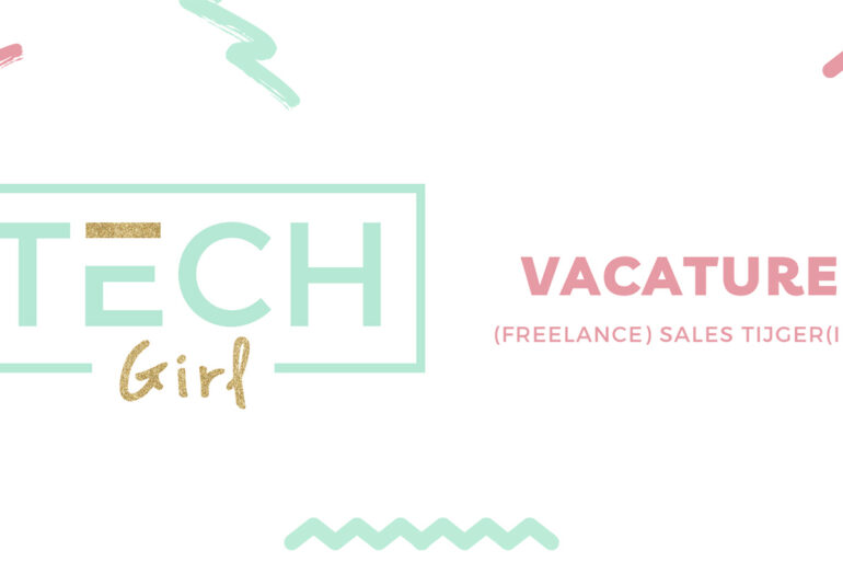 Vacature TechGirl (freelance) sales tijger(in)